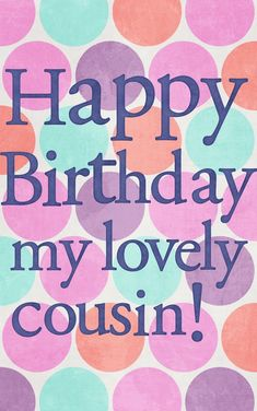Happy Birthday Little Cousin with regard to Inspiration - Birthday Ideas Make it Happy Birthday Wishes Cousin, Birthday Blessings, Happy Birthday Messages, Happy Birthday Quotes, Happy Birthday Images, Happy Birthday Greetings, Cousin Birthday Quotes, Birthday Ideas, Birthday Posters