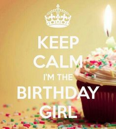 KEEP CALM I m The Birthday Girl. Another original poster design created with the Keep Calm-o-matic. Buy this design or create your own original Keep Calm design now. Keep Calm Birthday, Today Is Your Birthday, Its My Bday, Birthday Month, November Birthday, 22nd Birthday, Special Birthday, Birthday Celebration, Best Happy Birthday Quotes