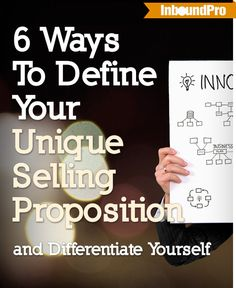 6 Ways To Define Your Unique Selling Proposition and Differentiate Yourself