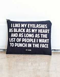 Black Eyelashes, Black Heart Pouch LOL omg best makeup bag ever True Words, Gifts For Makeup Lovers, Me Quotes, Funny Quotes, Qoutes, Bitchyness Quotes Sassy, Makeup Quotes Funny, Lash Quotes, Famous Quotes