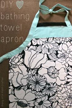 Diy tutorial on bath towel apron....brilliant for new parents. Great baby gift idea