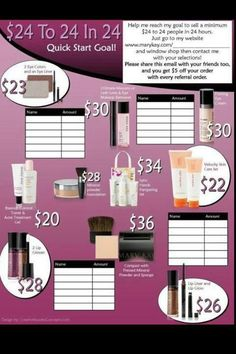 24/24/24. As a Mary Kay beauty consultant I can help you, please let me know what you would like or need. www.marykay.com/yferguson. You can also order online and the company will ship to you  FREE