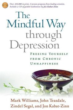 The Mindful Way Through Depression: Freeing Yourself from Chronic Unhappiness (Book & CD)/Mark Williams, John Teasdale, Zindel Segal, Jon Kabat-Zinn Mindfulness Books, Mindfulness Practice, Mindfulness Therapy, Meditation Practices, Guided Meditation, Jon Kabat Zinn, Teasdale, Mark Williams, Cognitive Therapy