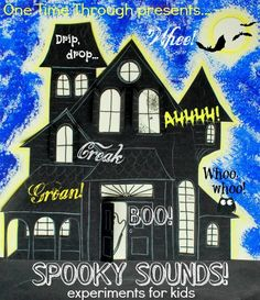 Spooky Sounds Experiments for Kids from One Time Through. Learn how to make your own spooky sounds!