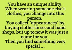 You have a unique ability. When wearing someone else's clothes, you change into this person. You collect appearances by buying clothing in second-hand shops, but up to now, it was just a game for you. Then you find something very special. Daily Writing Prompts, Book Prompts, Dialogue Prompts, Creative Writing Prompts, Book Writing Tips, Story Prompts, Writing Resources, Writing Help, Writing Ideas