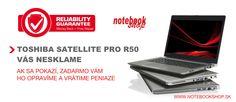 Toshiba Satellite Pro R50 - Profesionálny notebook Satellite Pro R50 so špeciálnou zárukou proti poruche.