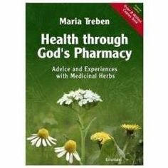 Health Through God`s Pharmacy (English Edition) 88 pages by Maria Treben by Maria Treben. $26.50. More than 8 million copies of this book have been sold worldwide.  Maria Treben`s detailed descriptions of the benefits of various herbs and her recipes have proved to be infinitely useful in bettering the health of the world.  A genuine reader`s guide to natural health.  After reading the book, remember that we have all the herbs that Maria Treben recommends for a healthy life the...