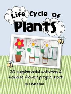 Life Cycle of Plants:  Loaded with  mini-labs, reading strategies, writing activities, graphic organizers, observation journals, diagrams, plant vocabulary cards, anchor charts and foldable flower project book!