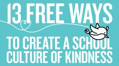 Another fun kindness blog post: 13 Free Ways to Create a School Culture of Kindness. #RAK Kindness Projects, Kindness Activities, Kindness Ideas, Office For Students, High School Counseling, Leader In Me, Educational Leadership, School Programs, Social Emotional Learning