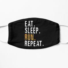 Run Repeat, Always Cold, Best Masks, Eat Sleep, Climbing, Classic T Shirts, Girly, Running, Printed