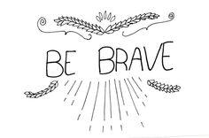 Be brave!!! Handlettering