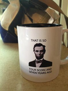 Four Score Mug <-- Need this mug.