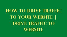How To Drive Traffic To Your Website   Drive Traffic To Website. All bloggers are constantly trying to get a good rank and more audience on their blog. What Is Ram, What Is Today, Best Titles, Your Website, Being Good, Best Templates, Trending Topics, Seo Tips, Creating A Blog