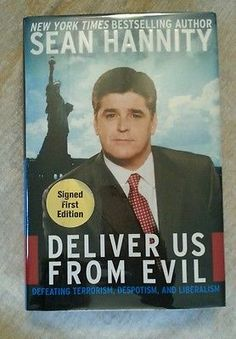 Deliver Us from Evil by Sean Hannity SIGNED HCDJ 1st Edition 1st Printing