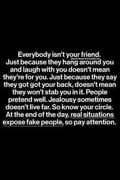 Jealousy Quotes : QUOTATION - Image : As the quote says - Description Everybody isn't your friend. Just because they hang around you and laugh with Life Quotes Love, Great Quotes, Quotes To Live By, Me Quotes, Funny Quotes, Inspirational Quotes, People Quotes, Liars Quotes, Motivational