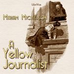 LibriVox recording of A Yellow Journalist by Miriam Michelson. Rhoda Massey is a young, sharp reporter for a daily newspaper in San. Mans World, The Borrowers, Audiobooks, Yellow, Movie Posters, Cover, Free, Film Poster, Popcorn Posters