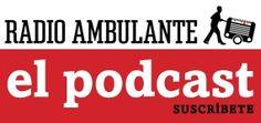 Radio Ambulante http://radioambulante.org/es/Inicio