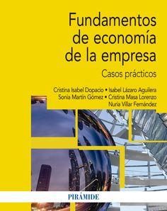 Fundamentos de economía de la empresa : casos prácticos / Cristina Isabel Dopacio... [et al.]