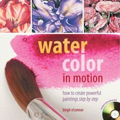 Book Review: Watercolor in Motion: How to Create Powerful Paintings Step by Step | Parka Blogs