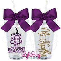 I Can't Keep Calm It's Competition Season Personalized Acrylic Tumbler