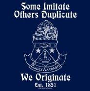 Some Imitate. Others Duplicate. We Originate. Est. 1851