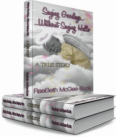 Movies, Shows & Books: BLOG TOUR: Saying Goodbye Without Saying Hello by Raebeth McGee-Buda