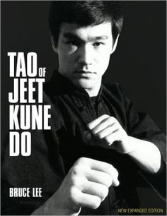 Lee, Bruce. Tao of Jeet Kune Do: New Expanded Edition. Black Belt Communications, Incorporated, 2011.