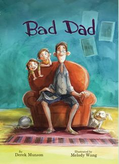 "Id Dad really bad???? NOPE he is doing the things all Dads do with their kids: Staying up late, watching movies that are too scary, and just plain having fun with the kids! Win a copy from Writing Pad Dad: ""Bad Dad"" by Derek Munson, Author of ""Enemy Pie"""