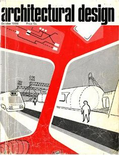 Architectural Design October 1966 ft Potteries Thinkbelt by Cedric Price