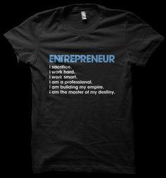 Todo lo que debe ser un Entrepreneur: trabajar arduo, esforzarse, sacrificarse y construir su propio destino.