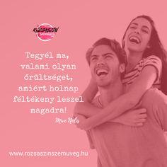 pozitív gondolatok, idézetek, barátság, szerelem, love, rózsaszín szemüveg, #pozitívgondolatok, #szerelem, #barátság