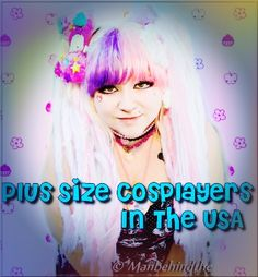 """Plus Sized Cosplay In The USA( I don't think it should have to be specified as """"plus sized"""" cosplayers. What's wrong with everyone just being called just a cosplayer regardless of size."""