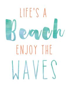 Life's a Beach, Enjoy the Waves Print