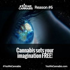 Sets your imagination free! - http://ywc.ec/why6  #YesWeCannabis
