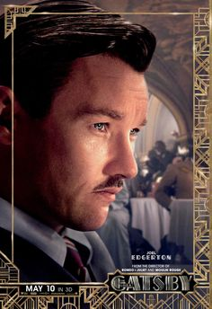 "6 New Character Posters For ""The Great Gatsby."" Joel Edgerton as Tom Buchanan"