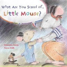 Little Mouse is very scared. He's frightened of everything. Mommy Mouse, who's always at his side, explains things to him and makes him safe.What Are You Scared of, Little Mouse? is a tender tale that helps the youngest children overcome their fears.