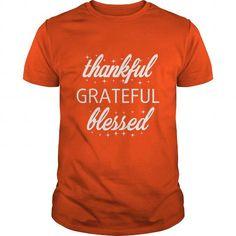 #tshirtsport.com #besttshirt #Thankful Grateful Blessed  Thankful Grateful Blessed  T-shirt & hoodies See more tshirt here: http://tshirtsport.com/