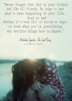 one of my fave quotes. have this one hanging by my bedside so when i say nighttime prayers, i remember God is my FRIEND!