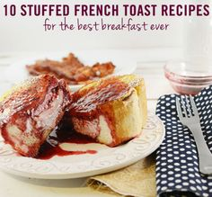 10 of the best stuffed french toast recipes