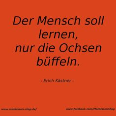 One of my favorite quote ever. Zitat von Erich Kästner ...