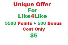 I will give 5500 Like4Like points with bonus 500 points only for $5