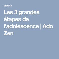 Les 3 grandes étapes de l'adolescence  | Ado Zen