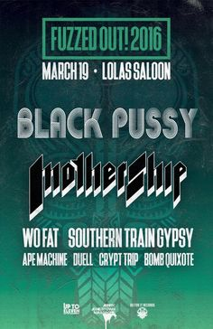 """March 19, 2016 @ Lola's Saloon - Up To Eleven presents """"Fuzzed Out! Fest"""" featuring Black Pussy 