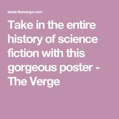 Take in the entire history of science fiction with this gorgeous poster - The Verge