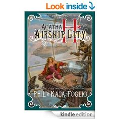 Amazon.com: Agatha H. and the Airship City (Girl Genius Book 1) eBook: Phil Foglio, Kaja Foglio: Books