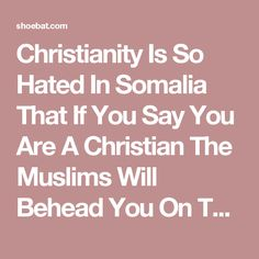 Christianity Is So Hated In Somalia That If You Say You Are A Christian The Muslims Will Behead You On The Spot | Walid Shoebat