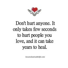 Don't hurt anyone.