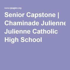 Senior Capstone | Chaminade Julienne Catholic High School