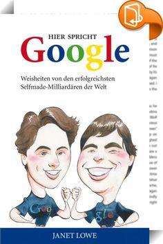 """Google ist der Prototyp eines erfolgreichen Unternehmens im 21. Jahrhundert. Schließlich wurde durch seine Technologie Information universell verfügbar gemacht. In """"Hier spricht Google"""" entfaltet sich die unglaubliche Erfolgsstory eines der wichtigsten Unternehmen unserer Zeit, das in weniger als 15 Jahren zum globalen Phänomen wurde. Bestseller-Autorin Janet Lowe diskutiert, was die Gründer von Google, Sergey Brin und Larry Page, antreibt, welches Leben sie angesichts eines Vermöge..."""