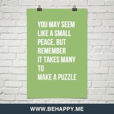 You+may+seem+like+a+small+peace,+but+remember+it+takes+many++to++make+a+puzzle+#964599